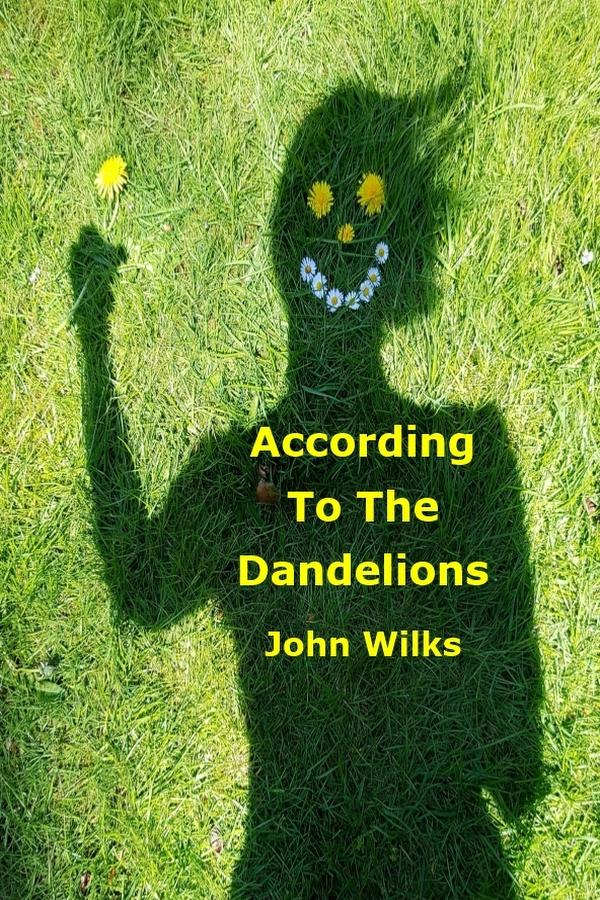 According To The Dandelions
